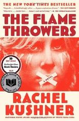 The Flamethrowers by Kushner, Rachel (2014) Paperback