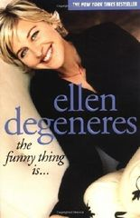 The Funny Thing is... by DeGeneres, Ellen 1st (first) Simon & Schuster Edition (2004)