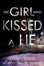 The Girl Who Kissed a Lie: An Otherworld novella