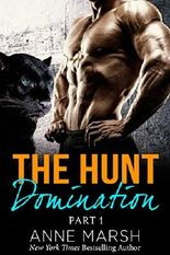 The Hunt Part One: Domination: A Fantasy Paranormal Shifter Serial Romance
