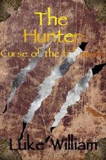 The Hunter (Curse of the full moon. Book 1)
