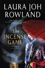 The Incense Game: A Novel of Feudal Japan (Sano Ichiro Novels) by Rowland, Laura Joh (2013) Paperback