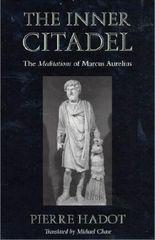 The Inner Citadel: The <i>Meditations</i> of Marcus Aurelius (Meditations of Marcus Aurelius) by Pierre Hadot (2002) Paperback