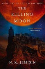 The Killing Moon: Dreamblood: Book 1 by Jemisin, N. K. [03 May 2012]