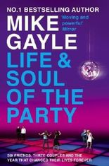 The Life and Soul of the Party by Gayle, Mike (2009) Paperback