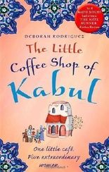 The Little Coffee Shop of Kabul by Rodriguez, Deborah (2013)