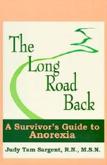 The Long Road Back: A Survivor's Guide to Anorexia