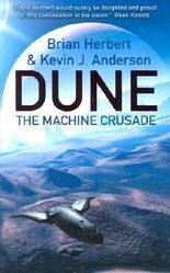 The Machine Crusade: Legends of Dune by Herbert, Brian, Anderson, Kevin J [01 March 2004]