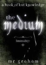 The Medium (Liminality Book 1)