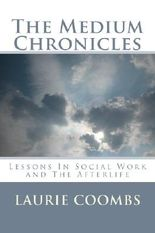 The Medium Chronicles: Lessons In Social Work and The Afterlife