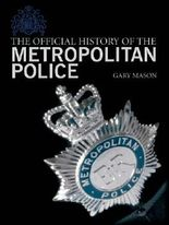 THE OFFICIAL HISTORY OF THE METROPOLITAN POLICE