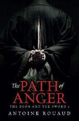 The Path of Anger: The Book and the Sword: 1