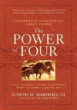 The Power of Four: Leadership Lessons of Crazy Horse[ THE POWER OF FOUR: LEADERSHIP LESSONS OF CRAZY HORSE ] by Marshall, Joseph M., III (Author ) on Jan-01-2009 Hardcover