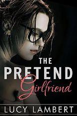 The Pretend Girlfriend: A Billionaire Love Story