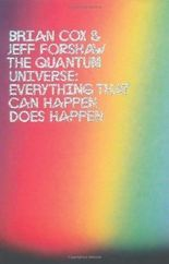 The Quantum Universe: Everything that can happen does happen by Brian Cox, Jeff Forshaw 1st (first) Edition (2011)