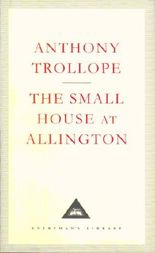 The Small House At Allington (Everyman's Library Contemporary Classics)