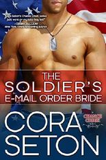 The Soldier's E-Mail Order Bride (Heroes of Chance Creek Book 2)