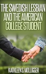 The Swedish Lesbian and the American College Student: F/F Erotica for Women by Women (American Ladies Abroad)