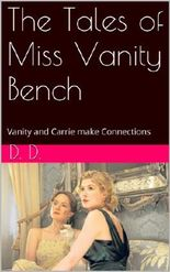 The Tales of Miss Vanity Bench: Vanity and Carrie make Connections