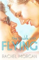 The Trouble with Flying (The Trouble Series Book 1)