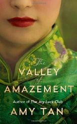 The Valley of Amazement by Tan, Amy (2013) Hardcover