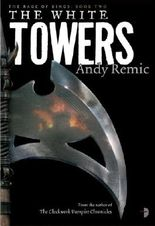 The White Towers: Book 2 of the Rage of Kings