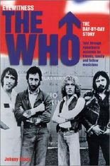 The Who: The Day-By-Day Story (Eyewitness (Carlton))