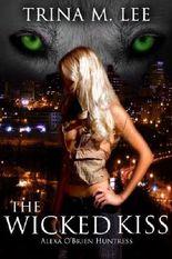 The Wicked Kiss (Alexa O'Brien Huntress Book 2)