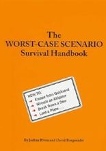 The Worst-Case Scenario Survival Handbook (Worst-Case Scenario Survival Handbooks) by Piven, Joshua, Borgenicht, David 1st (first) 1st (first) Edition (2000)