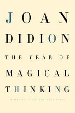 The Year of Magical Thinking by Didion, Joan (2005) Hardcover