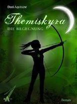 Themiskyra - Die Begegnung (Band 1)