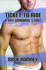 Ticket to Ride - A Gay Gangbang Story