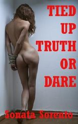 Tied Up Truth or Dare: A First Bondage Erotica Story