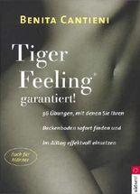 Tiger Feeling garantiert! - 36 Übungen, mit denen Sie Ihren Beckenboden sofort finden und im Alltag effektvoll einsetzen - Auch für Männer