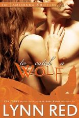 To Catch a Wolf (Alpha Werewolf Shifter Romance) (The Jamesburg Shifters Book 1)
