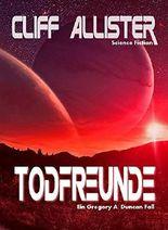 Todfreunde: Ein Gregory A. Duncan Fall (Gregory A. Duncan Romane 1)
