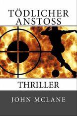 Tödlicher Anstoss: Thriller