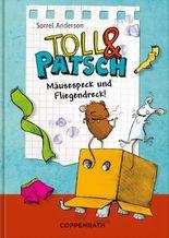 Toll & Patsch - Mäusespeck und Fliegendreck!