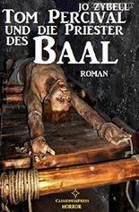 Tom Percival und die Priester des Baal: Dämonenjäger Tom Percival, Band 3