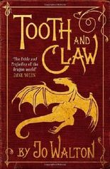 Tooth and Claw by Walton, Jo ( 2013 )
