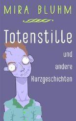 Totenstille: und andere Kurzgeschichten