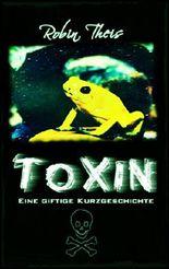 Toxin: Eine giftige Kurzgeschichte