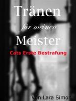 Tränen für meinen Meister - Cats erste Bestrafung (Bestrafe Mich)