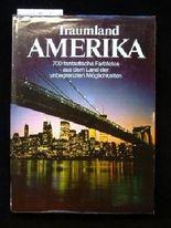 Traumland Amerika. 700 fantastische Farbforos aus dem Land der unbegrenzten Möglichkeiten. 2. Auflage.