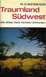 Traumland Südwest - SW-Afrika: Tiere . Framen . Diamanten [Lizenzausgabe - Textileinband]
