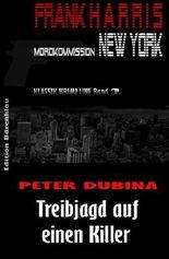 Treibjagd auf einen Killer (Frank Harris, Mordkommission New York Band 2): Cassiopeiapress Thriller Spannung/ Edition Bärenklau