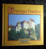 Trutziges Franken : [eine Auswahl von Veröffentlichungen aus dem Jahr 2007].