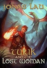 Turik and the Lost Woman (Turik Saga Book 1)