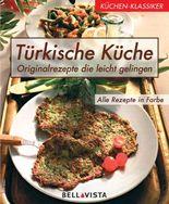 Türkische Küche - Original-Repezte, die leicht gelingen