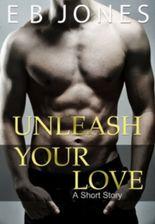 UNLEASH YOUR LOVE